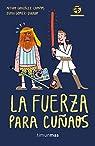 La Fuerza para cuñaos par González-Campos