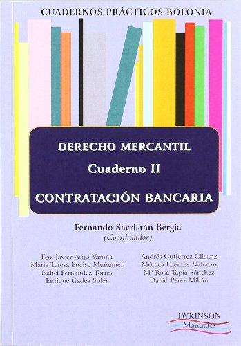 Cuadernos prácticos Bolonia. Derecho Mercantil. Cuaderno II. Contratación bancaria: 2