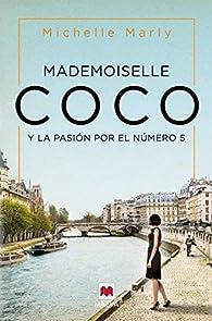 Mademoiselle Coco: y la pasión por el número 5 par Michelle Marly