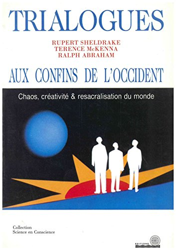 Trialogues aux confins de l'Occident par Rupert Sheldrake