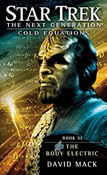 Cold Equations: The Body Electric: Book Three (Star Trek Seekers 3) by [Mack, David]
