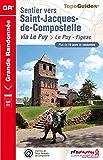 Sentier vers Saint-Jacques-de-Compostelle : Le Puy - Figeac: Topo-guide de Grande Randonnée (e-topo®)