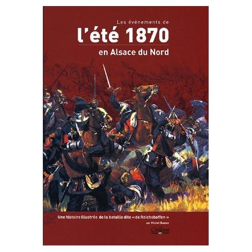 Les événements de l'été 1870 en Alsace du Nord : Une histoire illustrée de la bataille dite