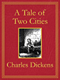 A Tale of Two Cities: Premium Edition (Unabridged, Illustrated, Table of Contents) (English Edition)
