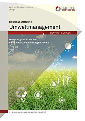 Normensammlung Umweltmanagement: Die wichtigsten 13 Normen inkl. kompakter Einführung ins Thema