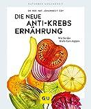 Die neue Anti-Krebs-Ernährung: Wie Sie das Krebs-Gen stoppen (GU Ratgeber Gesundheit) - Johannes Coy