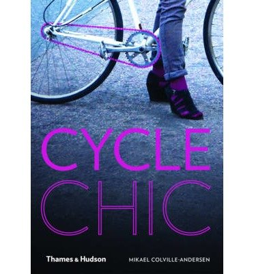 [ CYCLE CHIC ] Cycle Chic By Colville-Andersen, Mikael ( Author )...