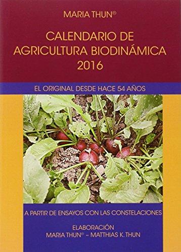 Calendario De Agricultura Biodinámica, 2016 por MARIA THUN - ALEMAN