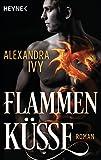 Flammenküsse: Roman