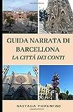 Guida narrata di Barcellona. La Cittá dei Conti