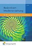 Basiswissen für die sozialpädagogische Erstausbildung: Medienerziehung: Schülerband - Markus Jentsch, Dana Jentsch
