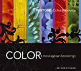 Color: Messages & Meanings: A Pantone Color Resource