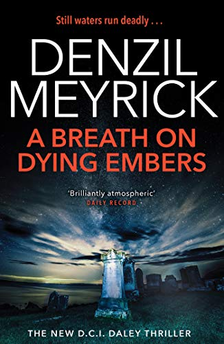 A Breath on Dying Embers: A DCI Daley Thriller (Book 7) - The pageturning new thriller from the No.1 Kindle bestseller (DCI Daley Thriller Series) (English Edition)