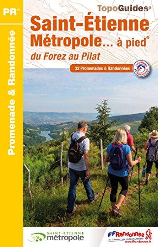 Saint-Etienne métropole... à pied : 32 promenades & randonnées