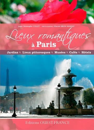 LIEUX ROMANTIQUES A PARIS