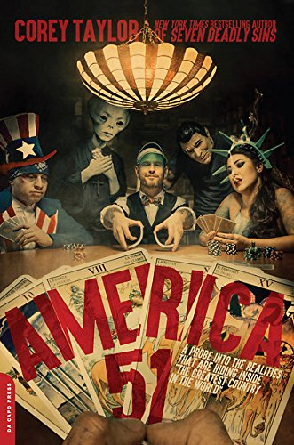 America 51: A Probe into the Realities That Are Hiding Inside 'The Greatest Country in the World' por Corey Taylor