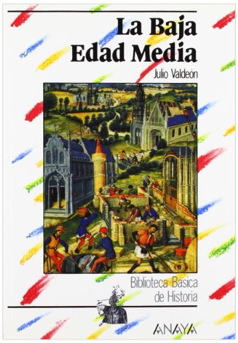La Baja Edad Media/ The Low Middle Ages par Julio Valdeon