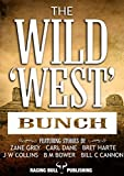 The Wild 'West' Bunch: A collection of western short stories (English Edition)