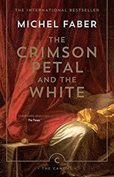 The Crimson Petal And The White by [Faber, Michel]
