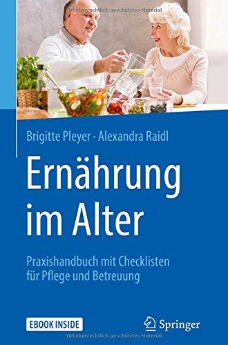 Ernährung im Alter: Praxishandbuch mit Checklisten für Pflege und Betreuung