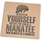toujours BE Yourself Lamantin carré Grès Dessous de Verre