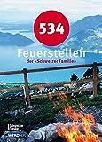 534 Feuerstellen derSchweizer Familie