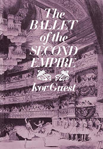 The Ballet of the Second Empire (Dance Books) por Ivor Forbes Guest