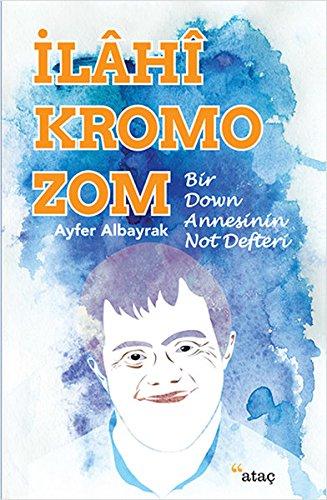 İlahi Kromozom: Bir Down Annesinin Not Defteri