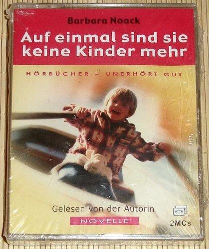 Hörbuch - Barbara Noack: Auf einmal sind sie keine Kinder mehr - Novelle, gelesen von der Autorin