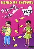 Je lis seul, tu lis seule... : Fiches de lecture GS/CP