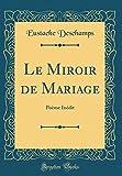 Telecharger Livres Le Miroir de Mariage Poeme Inedit Classic Reprint (PDF,EPUB,MOBI) gratuits en Francaise