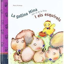 La Gallina Mina Que Ve de La Xina I Els Esquirols