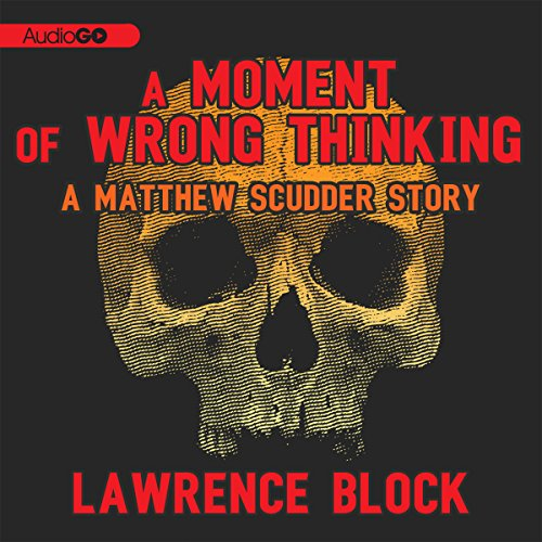 A Moment of Wrong Thinking  Audiolibri