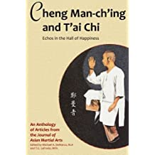 Cheng Man-ch'ing and T'ai Chi: Echoes in the Hall of Happiness by Barbara Davis (2015-08-16)