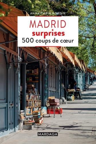 Descargar Libro Madrid surprises : 500 coups de coeur de Anna-Carin Nordin