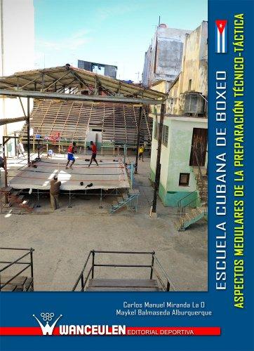 Escuela cubana de Boxeo. Aspectos medulares de la preparación técnico-táctica
