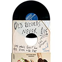 Old Records Never Die: One Man's Quest for His Vinyl Past