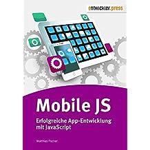 Mobile JS. Erfolgreiche App-Entwicklung mit JavaScript