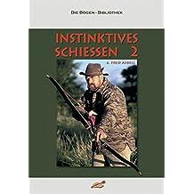 Instinktives Schiessen / Instinktives Schiessen 2