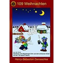 109 Weihnachten (Abenteuer vom Regenbogen-Elch und dem schwarzen Schaf mit den 109 weißen Haaren 3) (German Edition)
