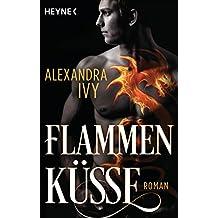 Flammenküsse: Roman (Dragons of Eternity 1)