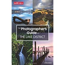 The Photographer's Guide to the Lake District by Ellen Bowness (2013-10-02)