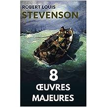 8 ROMANS DE STEVENSON (annoté et enrichi d'une étude sur Stevenson et son oeuvre)