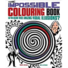 [(The Impossible Colouring Book: Can You Colour These Amazing Visual Illusions?)] [ By (author) Gianni A. Sarcone, By (author) Marie-Jo Waeber ] [May, 2014]