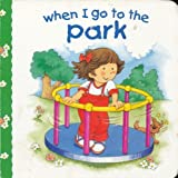When I Go to the Park by Jill Harker (1999-01-01)