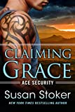 Claiming Grace (Ace Security Book 1) by Susan Stoker