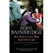 An Awfully Big Adventure by Beryl Bainbridge (2003-02-06)