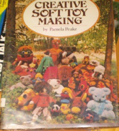 Creative Soft Toy Making by Pamela Peake (1974-10-01)