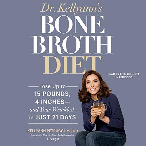Dr. Kellyann's Bone Broth Diet  Audiolibri