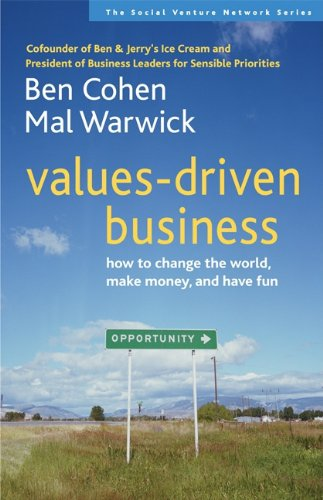 Values-Driven Business: How to Change the World, Make Money, and Have Fun (false) (English Edition)